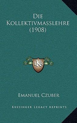 Die Kollektivmasslehre (1908)