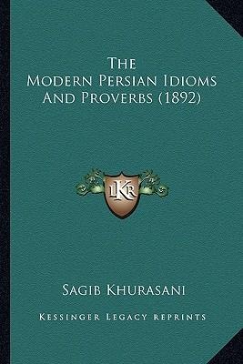 The Modern Persian Idioms and Proverbs (1892)