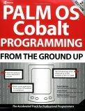 Palm OS Cobalt Programming From the Ground Up, Second Edition