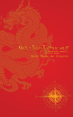Notes From Further West - A Japanese Memoir