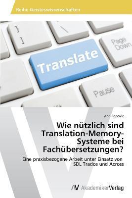 Wie nützlich sind Translation-Memory-  Systeme bei Fachübersetzungen?