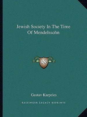 Jewish Society in the Time of Mendelssohn