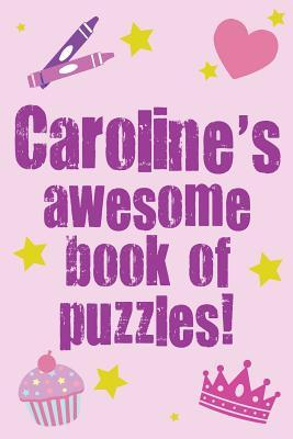 Caroline's Awesome Book of Puzzles!