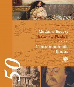 Madame Bovary di Gustave Flaubert. L'intramontabile Emma.