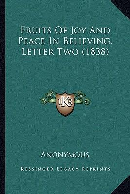 Fruits of Joy and Peace in Believing, Letter Two (1838)
