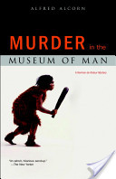 The Murder in the Museum of Man