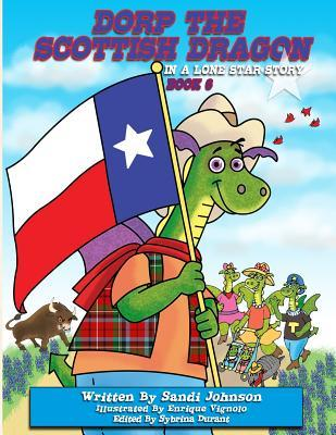 Dorp the Scottish Dragon in a Lone Star Story