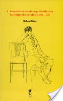 Alexander Gendebien en de organisatie van de Belgische revolutie van 1830