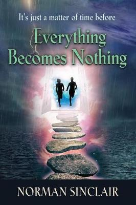 Everything Becomes Nothing