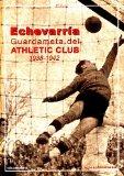 Echevarría, guardameta del Athletic Club, 1938-1942