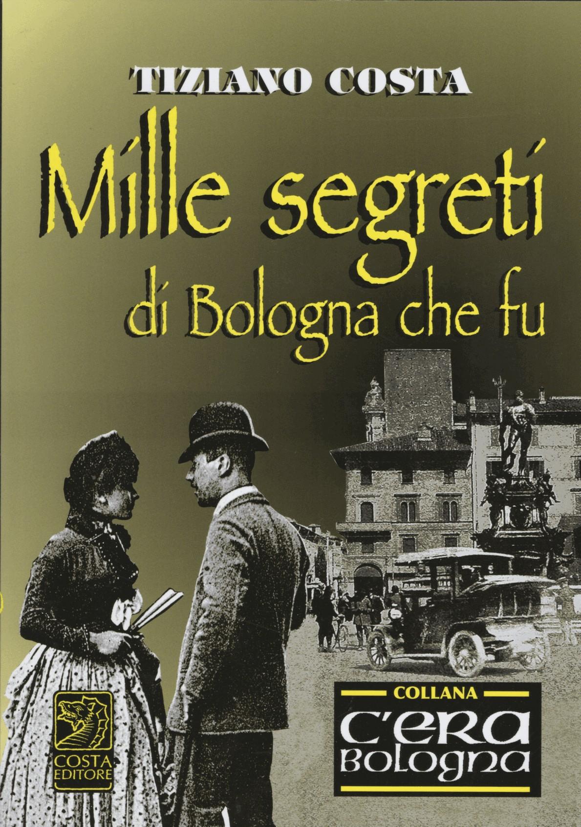 Mille segreti della Bologna che fu