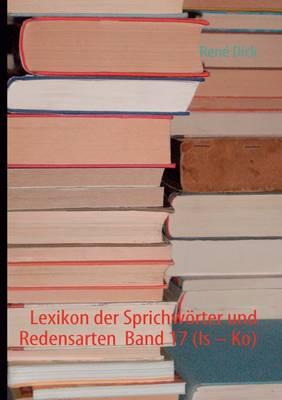 Lexikon der Sprichwörter und Redensarten  Band 17 (Is - Ko)