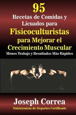 95 Recetas de Comidas y Licuados para Fisicoculturistas para Mejorar el Crecimiento Muscular
