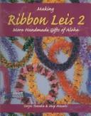 Making Ribbon Leis 2