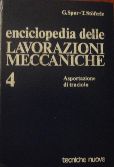 Enciclopedia delle lavorazioni meccaniche - Vol. 4