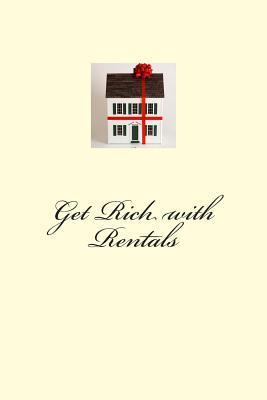 Get Rich With Rentals