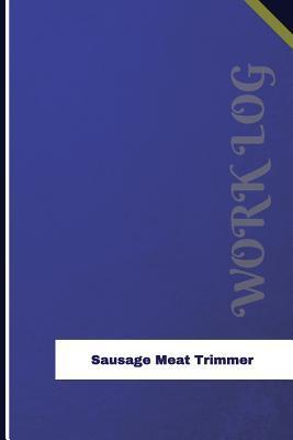 Sausage Meat Trimmer Work Log
