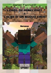 L'alba di un nuovo eroe. Lords of minecraft