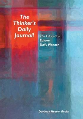 The Thinker's Daily Journal! The Education Edition Daily Planner