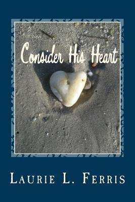 Consider His Heart