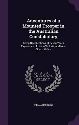 Adventures of a Mounted Trooper in the Australian Constabulary