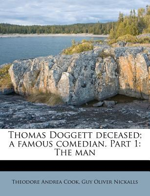 Thomas Doggett Deceased; A Famous Comedian. Part 1