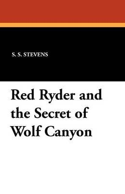 Red Ryder and the Secret of Wolf Canyon