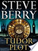 The Tudor Plot: A Co...