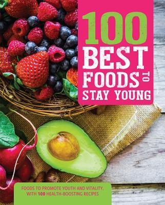 100 Best Foods to Stay Young