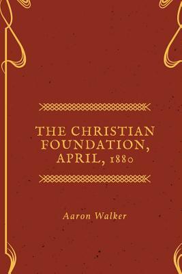 The Christian Foundation, April, 1880