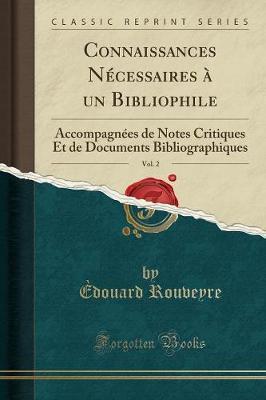 Connaissances Nécessaires à un Bibliophile, Vol. 2