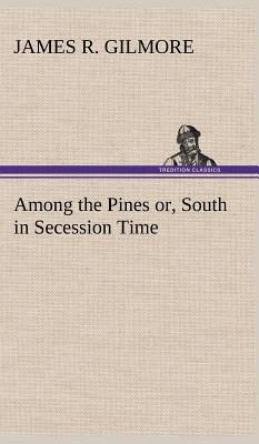 Among the Pines or, South in Secession Time