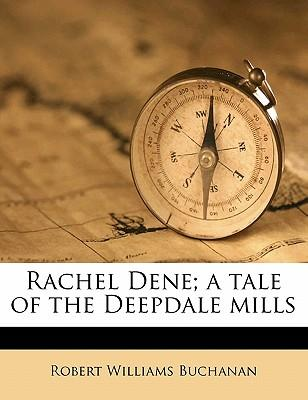 Rachel Dene; A Tale of the Deepdale Mills