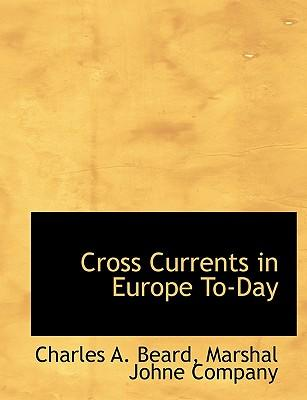 Cross Currents in Europe To-Day