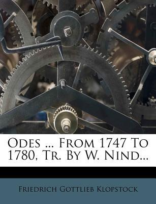 Odes ... from 1747 to 1780, Tr. by W. Nind...