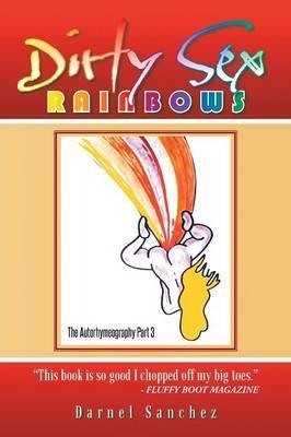Dirty Sex Rainbows