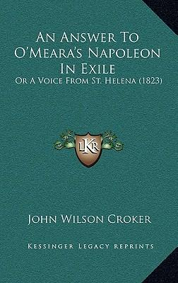 An Answer to O'Meara's Napoleon in Exile