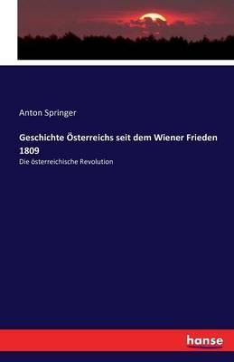 Geschichte Österreichs seit dem Wiener Frieden 1809