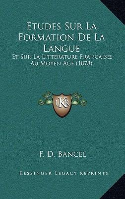 Etudes Sur La Formation de La Langue
