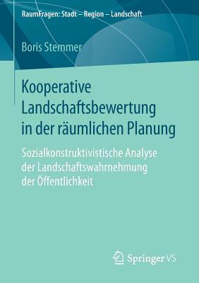 Kooperative Landschaftsbewertung in Der Raumlichen Planung