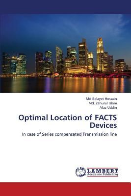 Optimal Location of FACTS Devices