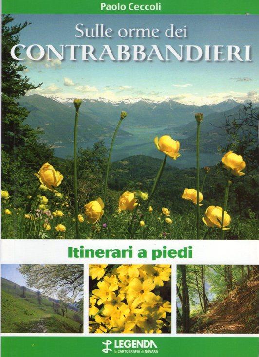 Itinerari a piedi sulle orme dei contrabbandieri. Vie e valichi segreti tra Monti Lariani e Canton Ticino