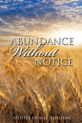 Abundance Without Notice
