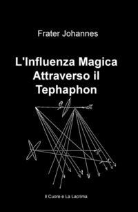 L'Influenza magica attraverso il Tephaphon