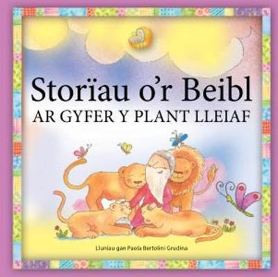 Storiau O'r Beibl Ar Gyfer y Plant Lleiaf