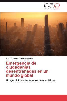 Emergencia de ciudadanías desentrañadas en un mundo global