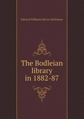 The Bodleian Library in 1882-87
