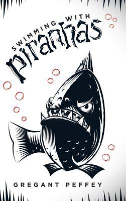 Swimming With Piranh...
