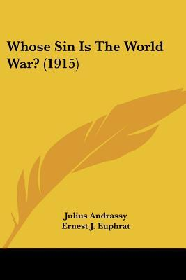 Whose Sin Is the World War? (1915)