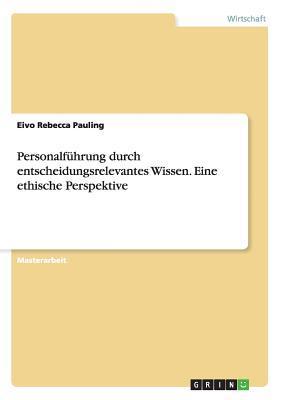 Personalführung durch entscheidungsrelevantes Wissen. Eine ethische Perspektive